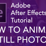 How to Animate Still Photos – After Effects CC Tutorial